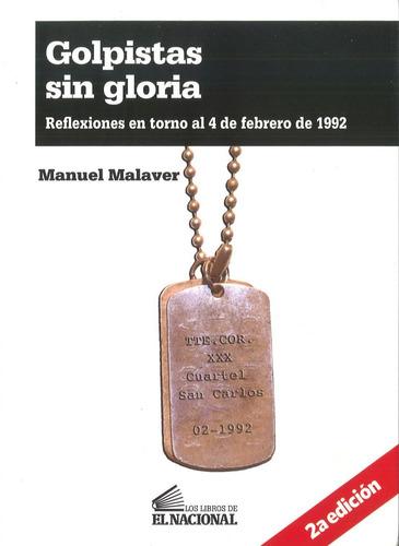 golpistas sin gloria / manuel malaver