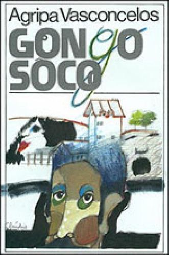 gongo-soco - romance do ciclo do ouro nas gerais