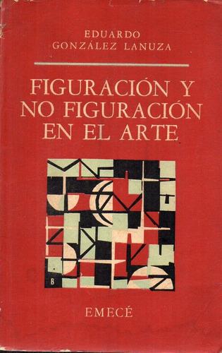 gonzalez lanuza - figuracion y no figuracion en el arte