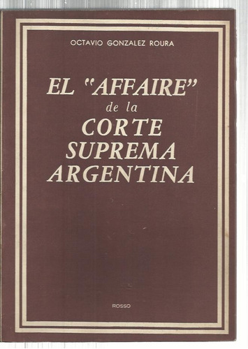 gonzález roura el affaire de la corte suprema argentina 1950