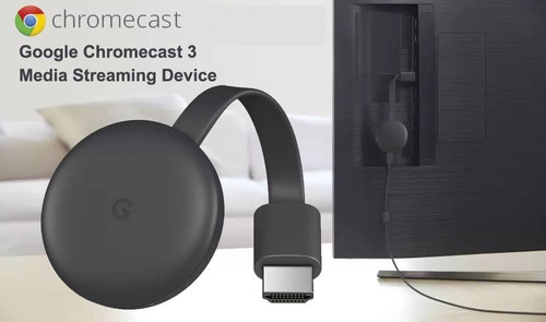google chromecast 3 smart tv wifi celular netflix youtube