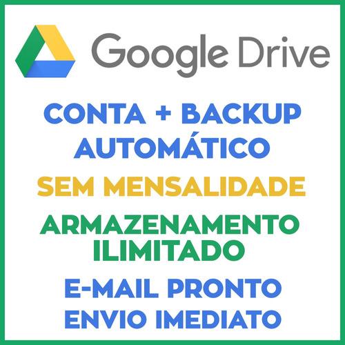 google drive - armazenamento ilimitado + backup