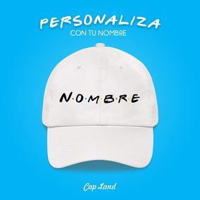 5373d74b03492 Gorra Friends Bordada Personalizada Con Tu Nombre