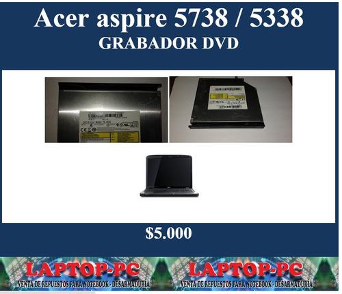 grabador de dvd acer aspire 5738 / 5338