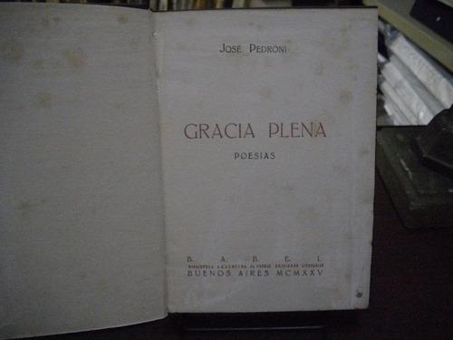 gracia plena. josé pedroni. 1° ed. 1925 c/ dedicatoria.