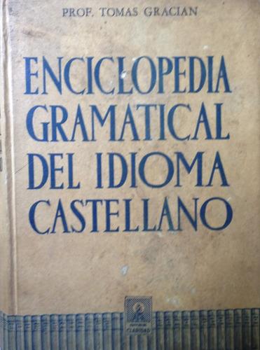 gracian, tomas - enciclopedia gramatical del idioma castella