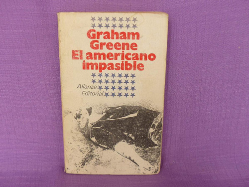 graham greene, el americano impasible, alianza editorial.