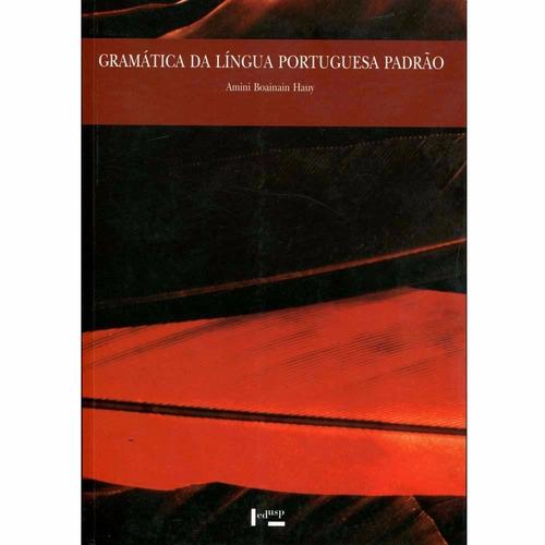 gramática da língua portuguesa padrão - amini boainain hauy