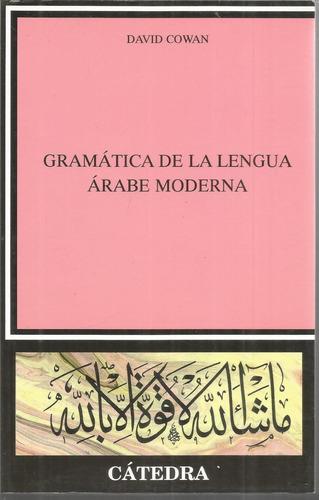gramática de la lengua árabe moderna, david cowan, cátedra