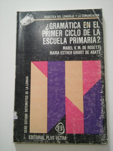 gramática en el primer ciclo de la escuela primaria. rosetti