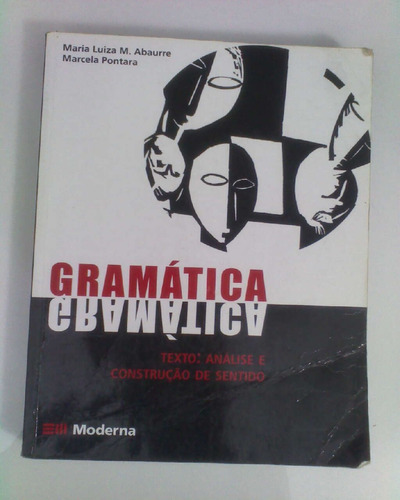 gramática - maria luiza m. abaurre  marcela pontara,