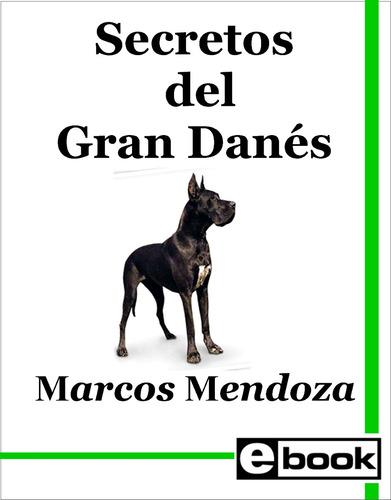 gran danés - libro adiestramiento  cachorro adulto crianza