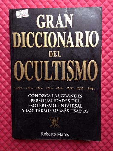 gran diccionario del ocultismo roberto mares