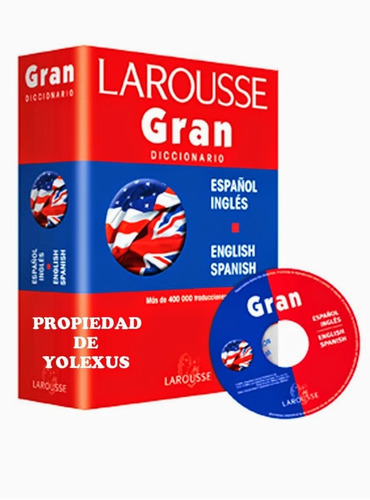 gran diccionario:english-spanish español-ingles larrouse