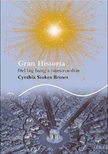 gran historia del big bang a nuestros días - stokes brown, c