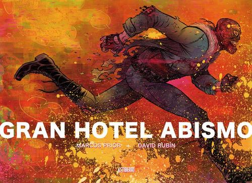 gran hotel abismo, rubin david, astiberri
