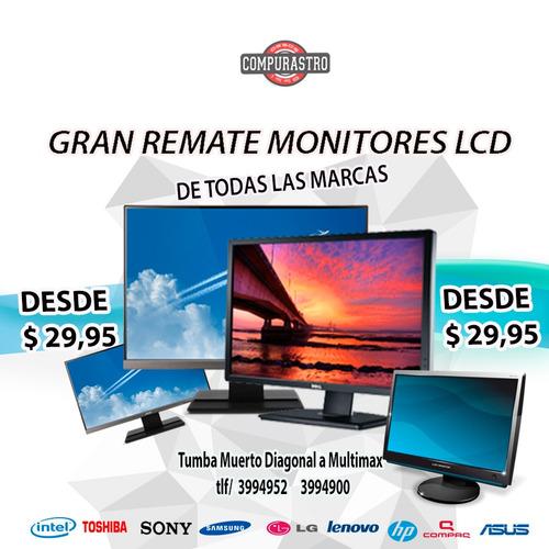 gran remate de monitores lcd (poco uso) desde $25