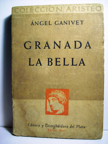 granada la bella y el libro de granada ángel ganivel aristeo