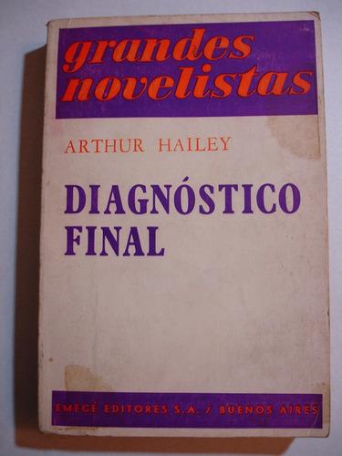 grandes novelistas arthur hailey diagnostico final ed: emece