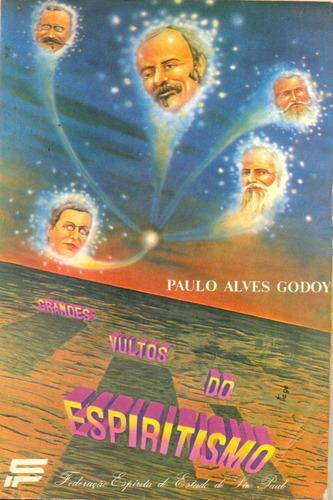 grandes vultos do espiritismo - paulo alves godoy