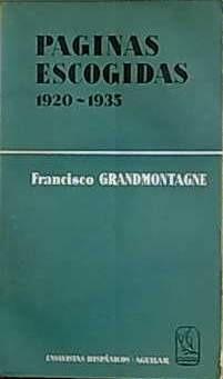 grandmontagne francísco / paginas escogidas 1920-1935