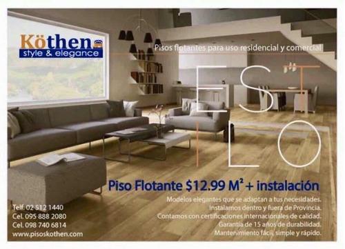 gratis la instalación piso alemán 100 % inf: 0987406814
