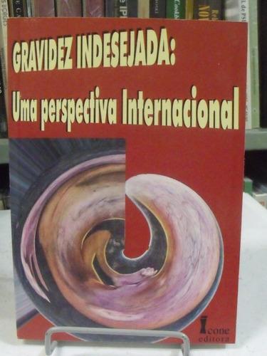 gravidez indesejada: uma perspectiva internacional - traduçã