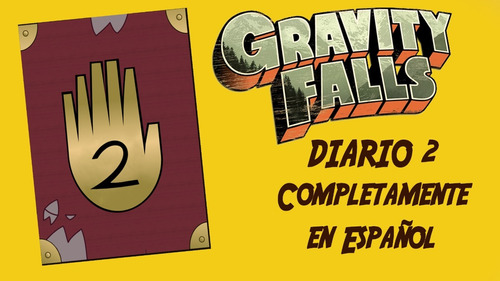 gravity falls diario 2 en español digital / para imprimir