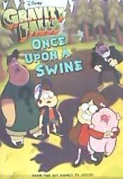 gravity falls once upon a swine; disney book group