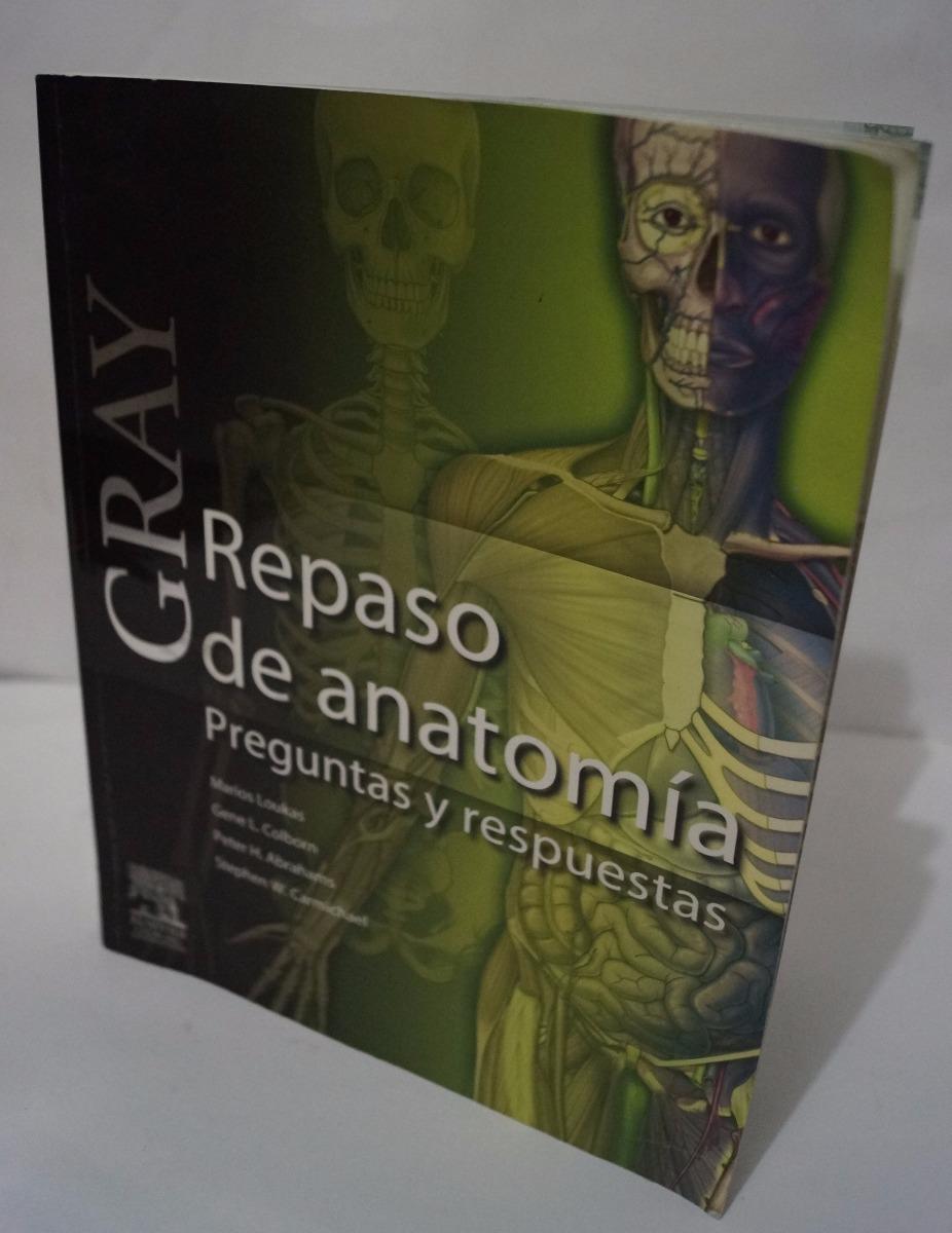 Gray Repaso De Anatomía Preguntas Y Respuestas, Loukas. - $ 700.00 ...