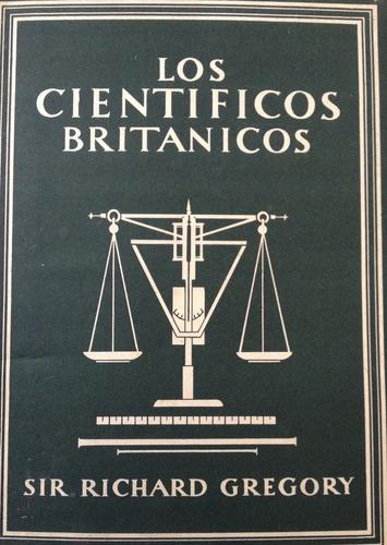 gregory, richard -  los cientificos britanicos, espasa calpe