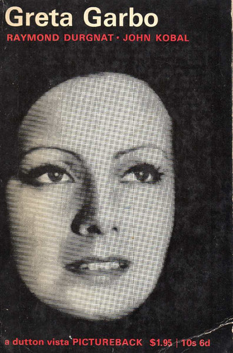 greta garbo, r, durgnat- kobal, 13x18 cm. 160 p.1965