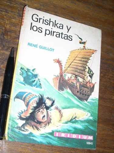 grishka y los piratas - rene guillot - iridiumestado bueno