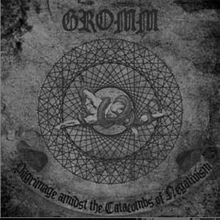 gromm - pilgrimage amidst the catacombs of negativism - cd