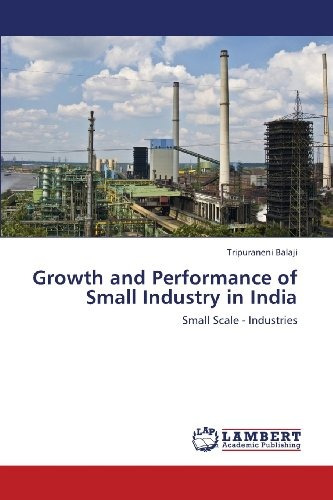 growth and performance of small industry in india; balaji t