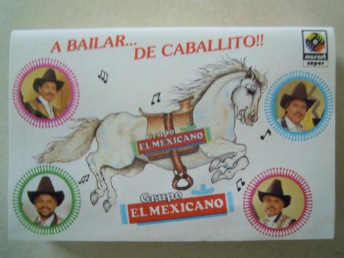grupo el mexicano casette a bailar de caballito