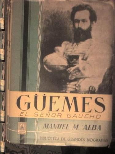güemes: el señor gaucho