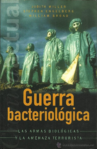 guerra bacteriológica. j. miller-s. engelberg-w. broad.
