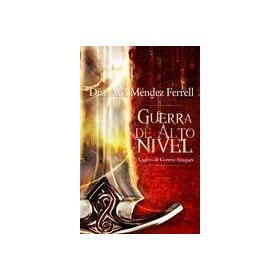 Guerra De Alto Nivel. Ana Mendez Ferrell (libro Nuevo)