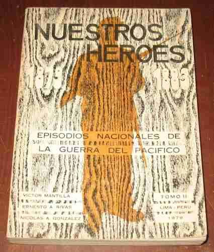 guerra del pacifico nuestros heroes episodios nacionales - 2