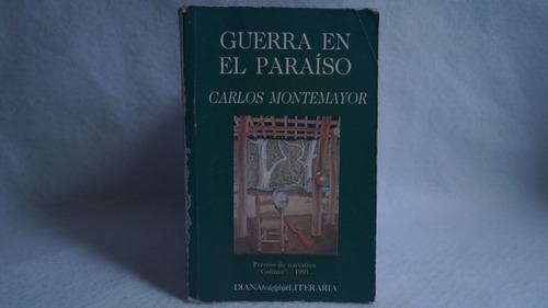 guerra en el paraíso / carlos montemayor