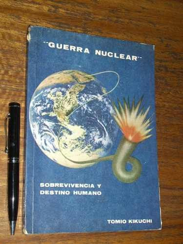 guerra nuclear (sobreviviencia y destino humano) - t kikuchi