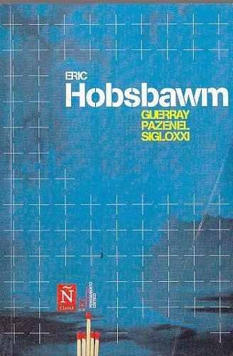 guerra y paz en el siglo xxi - eric hobsbawn