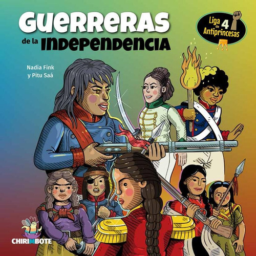 guerreras de la independencia - liga de antiprincesas 4