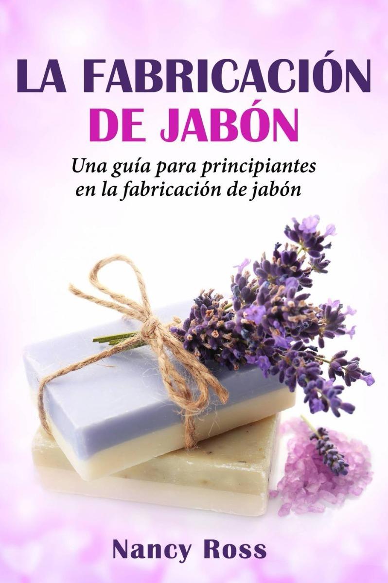 Guía Básica Elaboración Jabón Artesanal Ducha Baño Cremoso - Bs ...