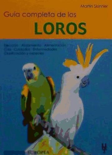 guía completa de los loros(libro pájaros)