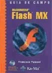 guía de campo de macromedia flash mx.(libro flash mx)