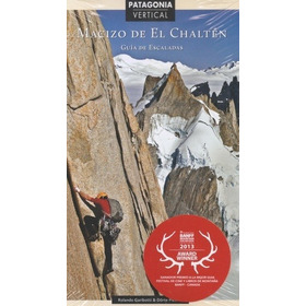 Guia De Escalada Macizo De El Chalten Patagonia Vertical - G