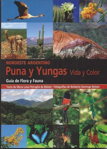 guía de flora y fauna. puna y yungas, vida y color, bilingue