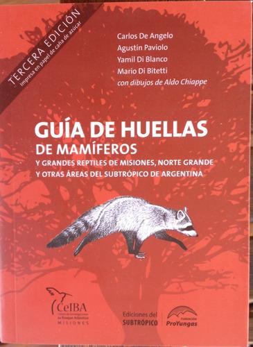 guía de huellas de los mamíferos de misiones y otras áreas